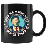 Under Old Management Trump 2020 Mug - Funny Donald Elections Re-Elected Vote Support Make Liberals Cry Again Coffee Cup - Luxurious Inspirations