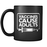 Vaccines Cause Adults Mug - March For Science Vaccination Black Coffee Cup Drinkware teelaunch