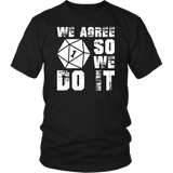 We Agree So We Do It Funny DND DM RPG Tabletop Gaming T-Shirt - Luxurious Inspirations