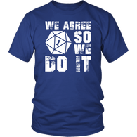 We Agree So We Do It Funny DND DM RPG Tabletop Gaming T-Shirt T-shirt teelaunch District Unisex Shirt Royal Blue S