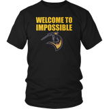 Welcome To Impossible Shirt - Great Gift For Fans T-shirt teelaunch District Unisex Shirt Black S