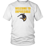 Welcome To Impossible Shirt - Great Gift For Fans T-shirt teelaunch District Unisex Shirt White S