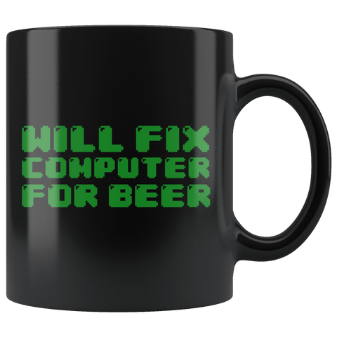 Will Fix Computer For Beer Mug - Funny IT Geek Nerd Repair Joke Coffee Cup - Luxurious Inspirations