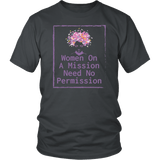 Women on A Mission Need No Permission T-Shirt - Luxurious Inspirations