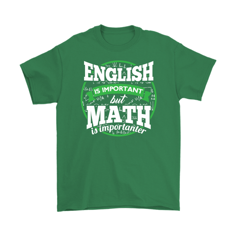 World Of Tees English is Important But Math is Importanter Shirt - Funny Mathematics Spelling Tee - Luxurious Inspirations