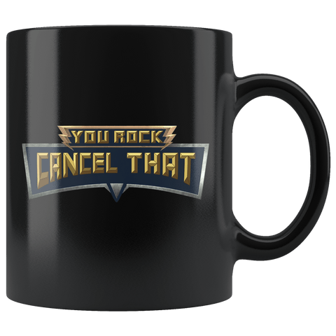 You Rock Cancel That Mug - Funny Gaming Parody Gamer Coffee Cup - Luxurious Inspirations