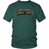 You Rock Cancel That Shirt - Funny Gaming Pro Tee T-shirt teelaunch District Unisex Shirt Dark Green S
