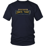 You Rock Cancel That Shirt - Funny Gaming Pro Tee T-shirt teelaunch District Unisex Shirt Navy S