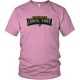 You Rock Cancel That Shirt - Funny Gaming Pro Tee T-shirt teelaunch District Unisex Shirt Pink S