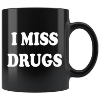 I Miss Drugs Funny Coffee Cup Mug - Weed Cocaine LSD Speed Heroin Adult joke - Luxurious Inspirations