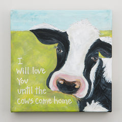 Love You til the Cows Come Home