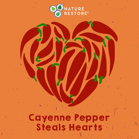 Cayenne Pepper Steals Hearts by Nature Restore
