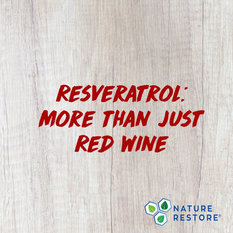 Resveratrol: More than just red wine