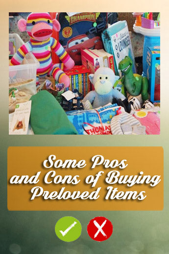 Some Pro's and Cons of Buying Preloved Baby items