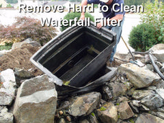 Filter-ectomies remove the hard to clean waterfall filter