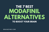 The 7 Best Modafinil Alternatives in 2020