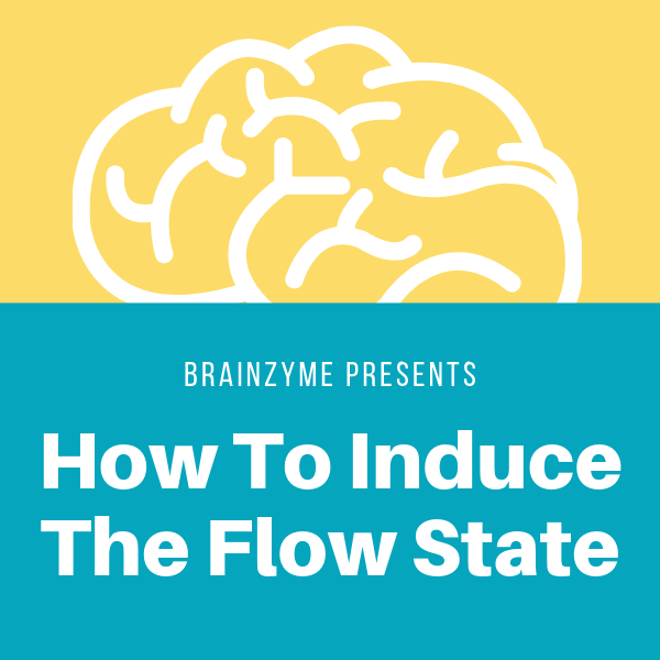 Flow State: The Ultimate Step-by-Step Guide to Get in 'the Zone' and Stay There in 2019