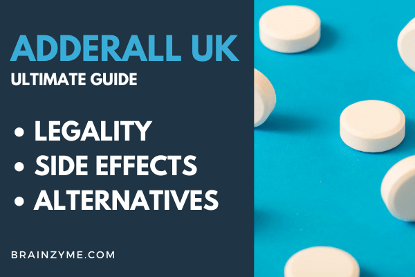 Adderall UK Ultimate 2020 Guide: Legality, Equivalents, NHS & More