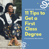 11 Tips to Get a First Class Degree From Someone Who Got One.