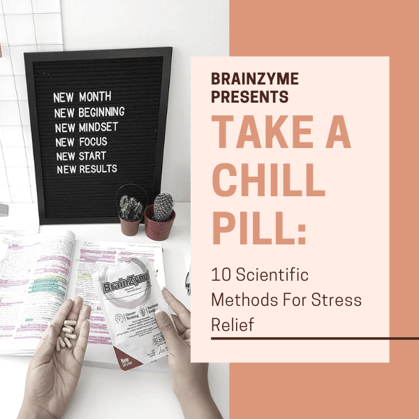 Take a Chill Pill: 10 Scientific Methods for Natural Stress Relief in 2019