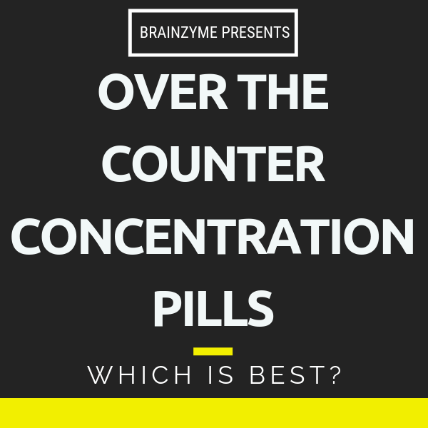 Over the Counter Concentration Pills 2020: Which Is the Best?