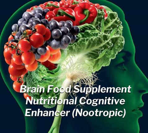 Brain Food Supplement Nutritional Cognitive Enhancer (Nootropic)