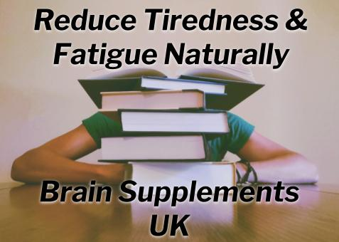 Reduce Tiredness & Fatigue Naturally with Brain Supplements UK/30caps