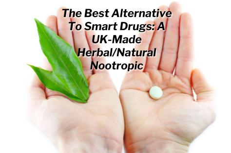 Best Smart Drugs alternative: UK Made Herbal/Natural Nootropic