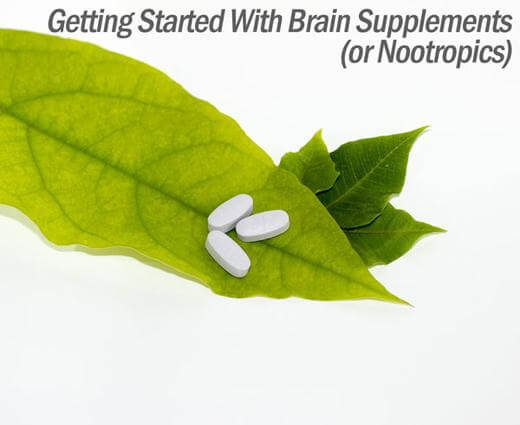 Getting started with brain supplements