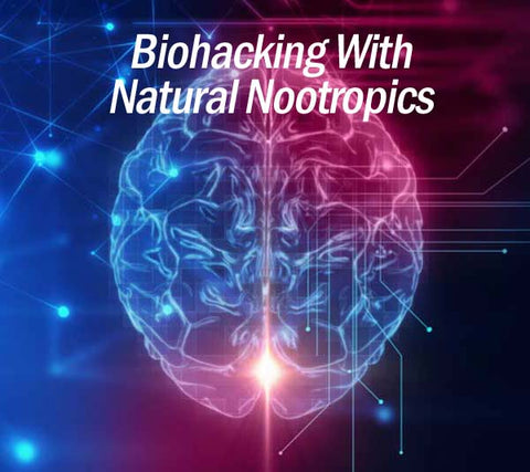 Biohacking with natural nootropics