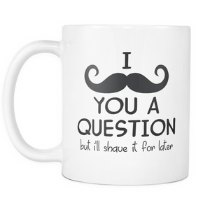 I Mustache You A Question Mug - Drinkware - MonkeyPunch Store