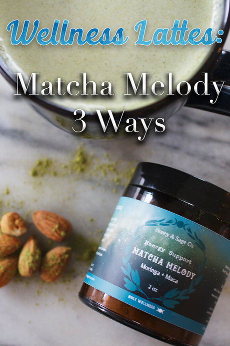 Mood + Energy Supporting Recipes: Matcha Melody 3 Ways