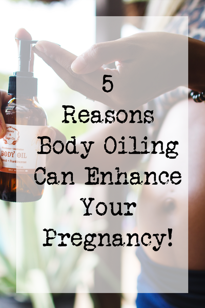 5 Reasons Body Oiling Can Enhance Your Pregnancy!