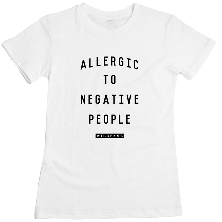 Wild Fame - Allergic to Negative People Women's Tee