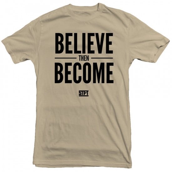 STFT -  Believe Then Become Tee
