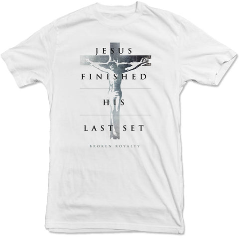 Broken Royalty - Last Set Tee