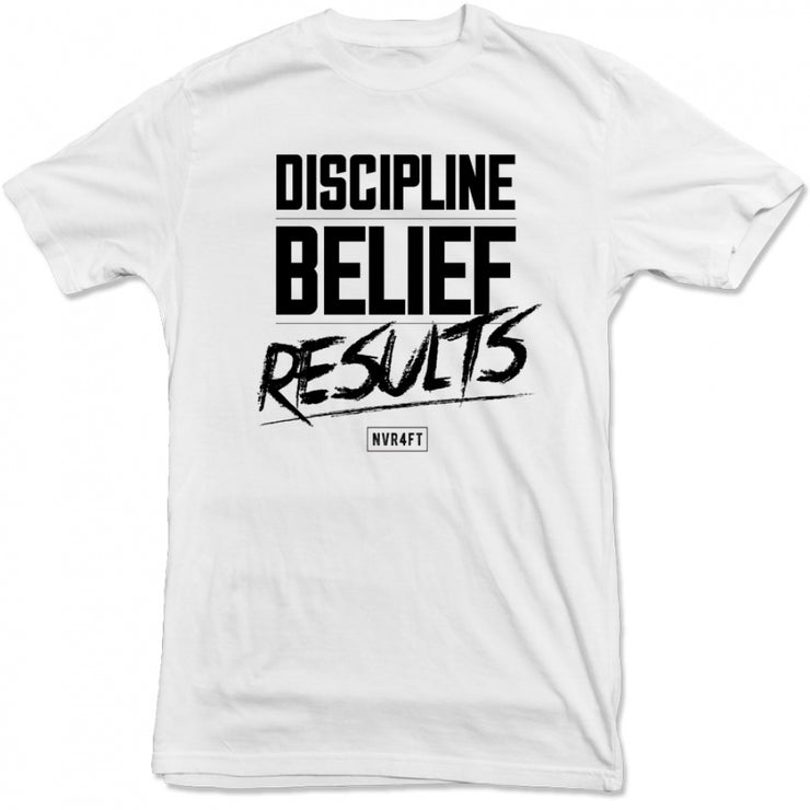 Never4Fit - Discipline Belief Results Tee