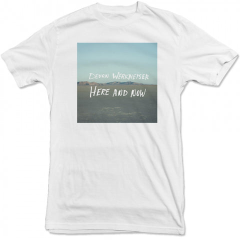 Devon Werkheiser - Here And Now Tee