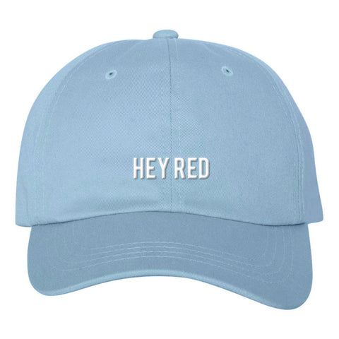 Hey Red - Light Blue Dad Hat