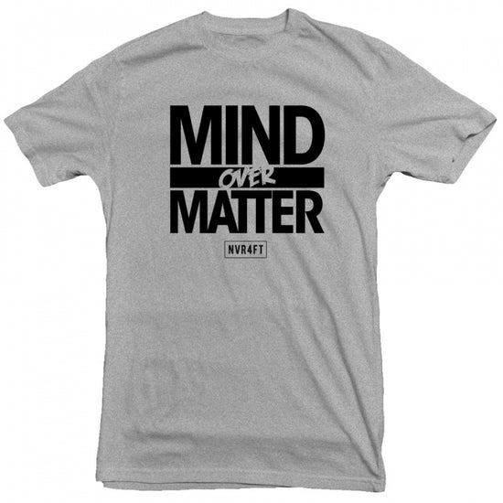 Never4Fit - Mind Over Matter Tee