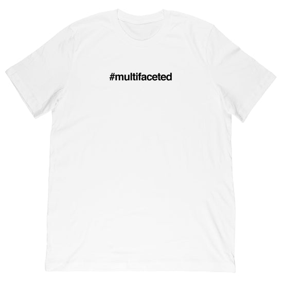 #multifaceted Tee