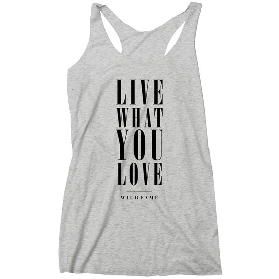 Wild Fame - Live What You Love People Racerback Tank (Ladies)