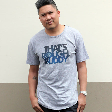 Rufio Uprising - That's Rough Buddy Scoop Tee  [LIMITED QTY OF 33 ONLY]