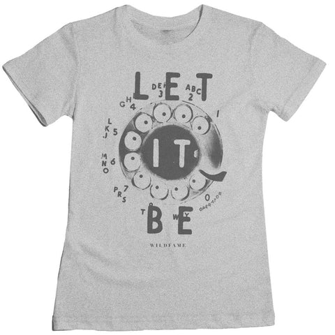 Wild Fame - Let It Be Women's Tee