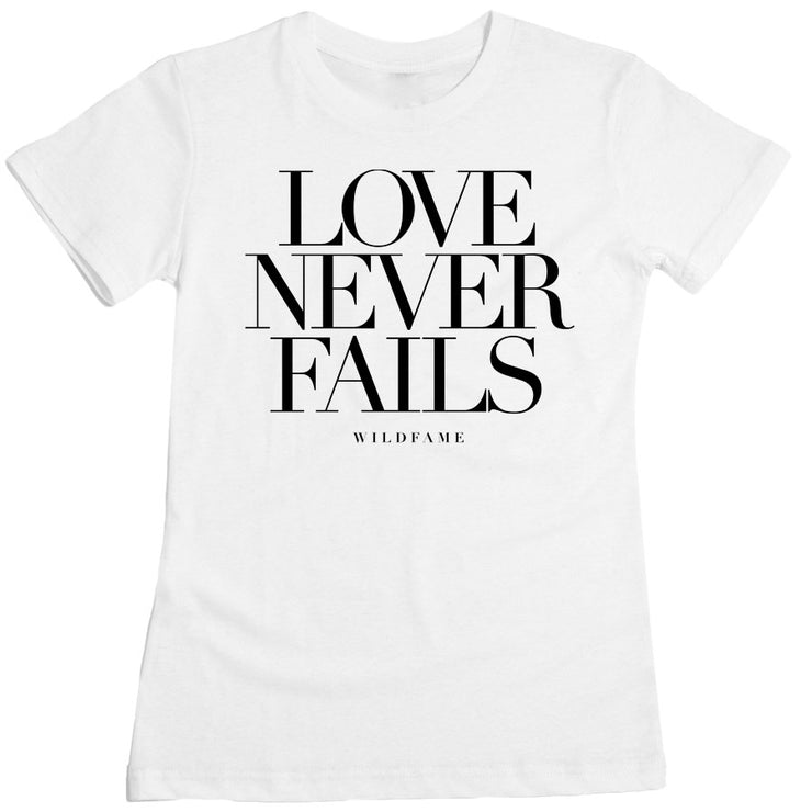 Wild Fame - Love Never Fails Women's Tee