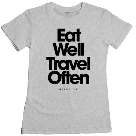 Wild Fame - Eat Well Travel Often Women's Tee