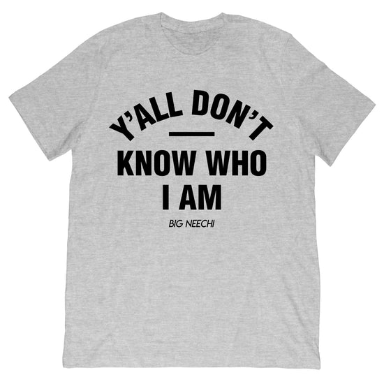Big Neechi - Know Who I Am Tee