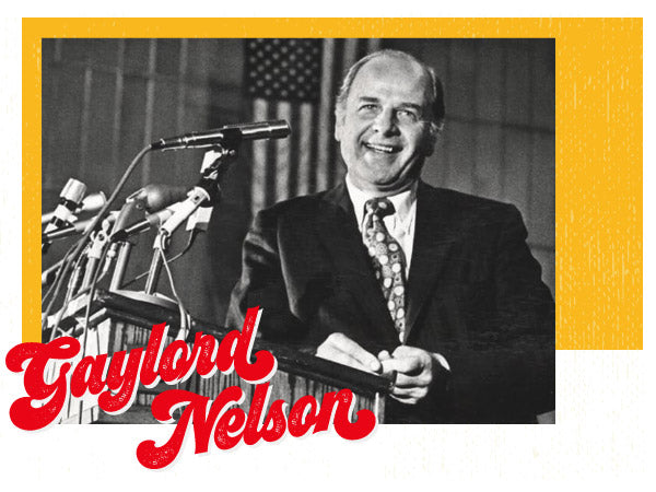 Gaylord Nelson Earth Day Founder