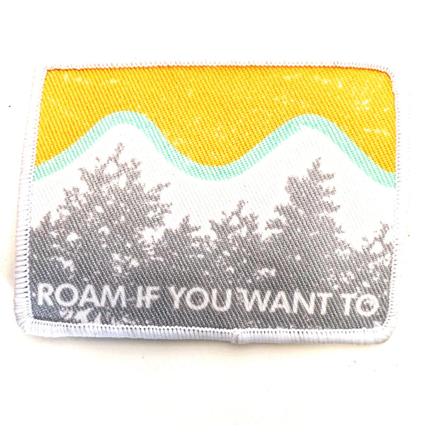 Roam If You Want To - Skye Mountain Co.
