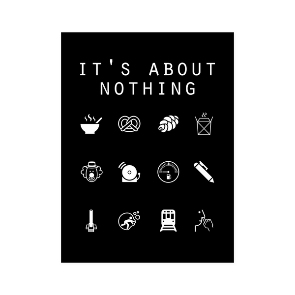 It's About Nothing Black Poster - Beacon